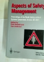 Aspects of Safety Management. Proceedings of the Ninth Safety-critical Systems Symposiums. Bristol 2001.