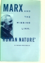 Marx and the Missing Link: Human Nature.