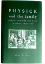 Physick and the Family. Health, Medicine and Care in Wales. 1600 to 1750.