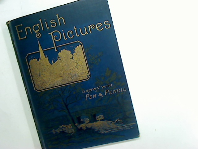 English Pictures Drawn with Pen and Pencil. New Edition, Revised.