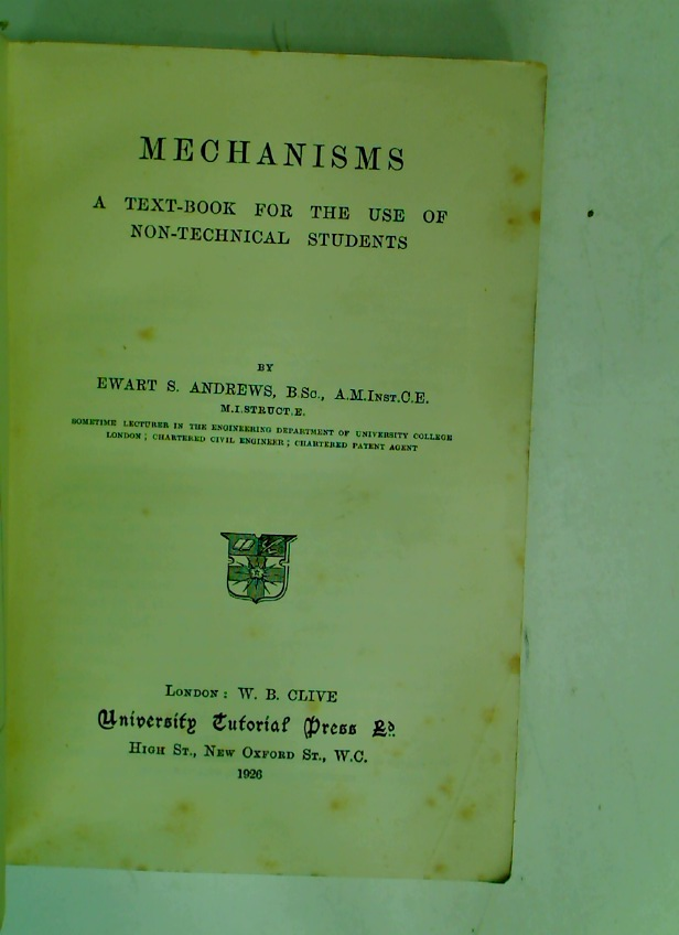 Mechanisms: A Text-Book for the Use of Non-Technical Students.