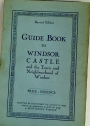 Guide Book to Windsor Castle and the Town and Neighbourhood of Windsor.