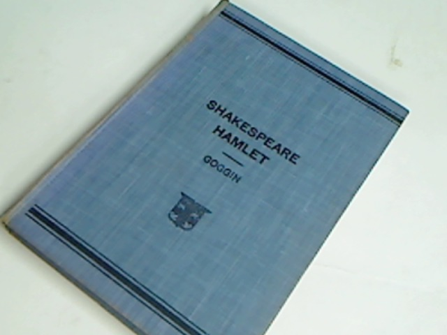 The Tragedy of Hamlet, Prince of Denmark. Edited by S E Goggin.