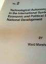 Technological Autonomy and Delinking in the International System: An Alternative Economic and Political Strategy for National Development.