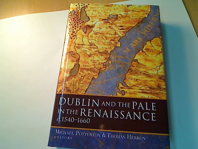 Dublin and the Pale in the Renaissance c. 1540 - 1660.