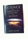 Science in the Twentieth Century and Beyond.