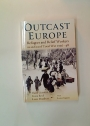 Outcast Europe. Refugees and Relief Workers in an Era of Total War 1936 - 48.