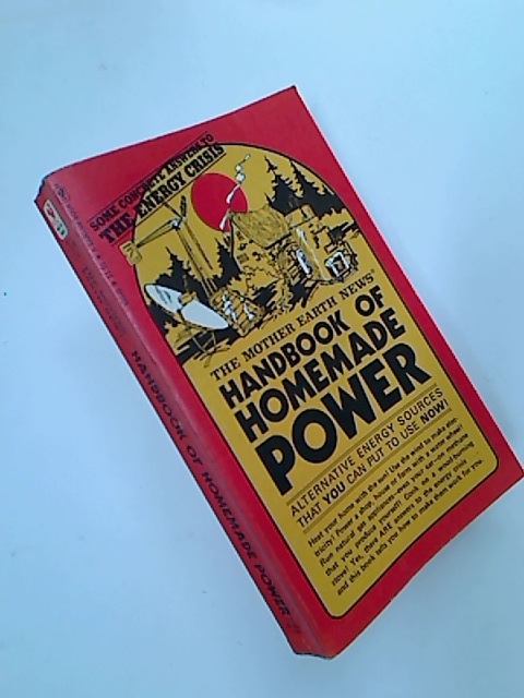The Mother Earth News: Handbook of Homemade Power.