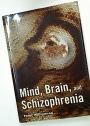 Mind, Brain, and Schizophrenia.