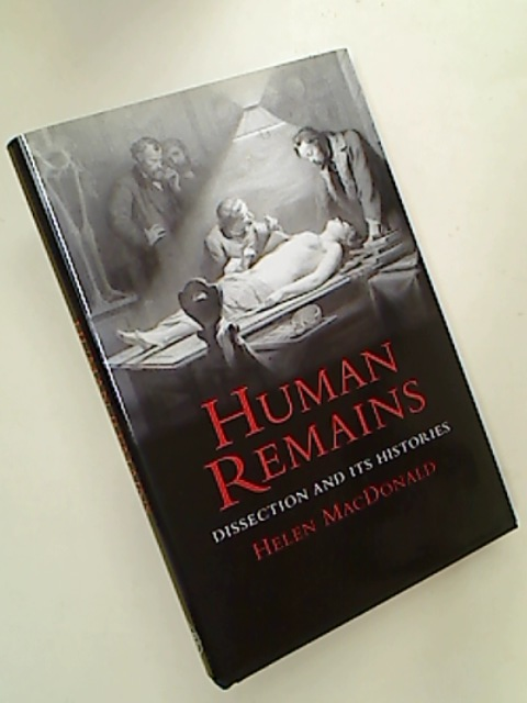 Human Remains. Dissection and its Histories.