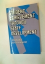 Student Achievement Through Staff Development.