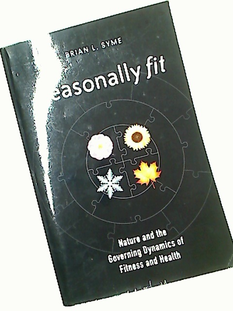 Seasonally Fit. Nature and the Governing Dynamics of Fitness and Health.