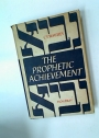 The Prophetic Achievement.