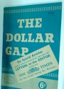 The Dollar Gap: Six Special Articles and a Controversial Series of Letters to the Editor Reprinted from The Times.