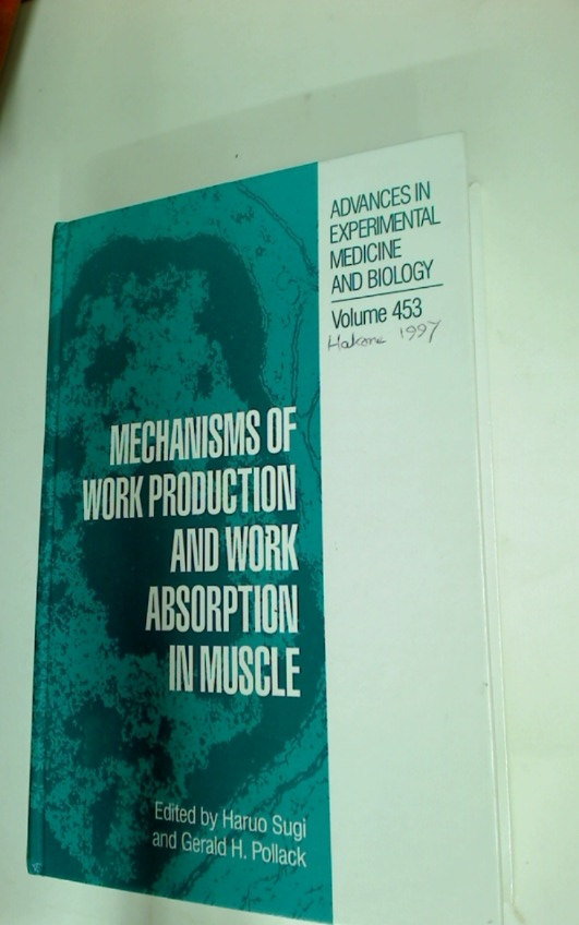 Mechanisms of Work Production and Work Absorption in Muscle: Proceedings of a Symposium Held in Hakone, Japan.
