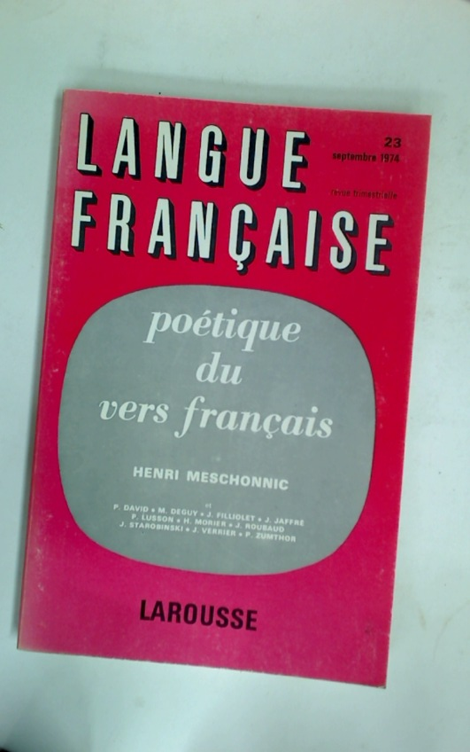 Poétique du Vers Français. (Special Issue of Langue Française, September 1974)