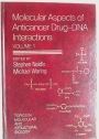 Molecular Aspects of Anticancer Drug / DNA Interactions: Volume 1.