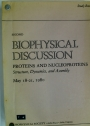 Second Biophysical Discussion. Proteins and Nucleoprotein: Structure, Dynamics and Assembly. May 18 - 21, 1980. Study Book.