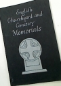 English Churchyard and Cemetery Memorials.