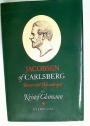 Jacobsen of Carlsberg: Brewer and Philanthropist.