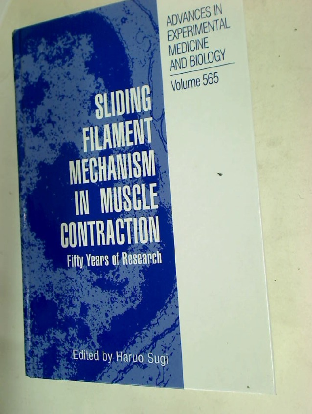Sliding Filament Mechanism in Muscle Contraction: Fifity Years of Research.