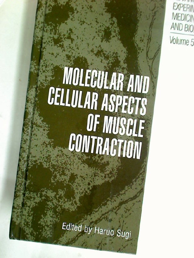 Molecular and Cellular Aspects of Muscle Contraction.