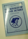 The Bonnets of Bonnie Dundee. A Short History of Bonnetmaking and Bonnet Wearing in Dundee.