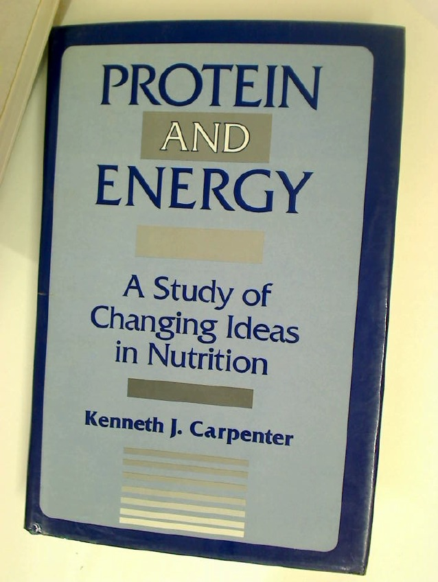 Protein and Energy: A Study of Changing Ideas in Nutrition.