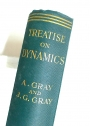 A Treatise on Dynamics, with Examples and Exercises.
