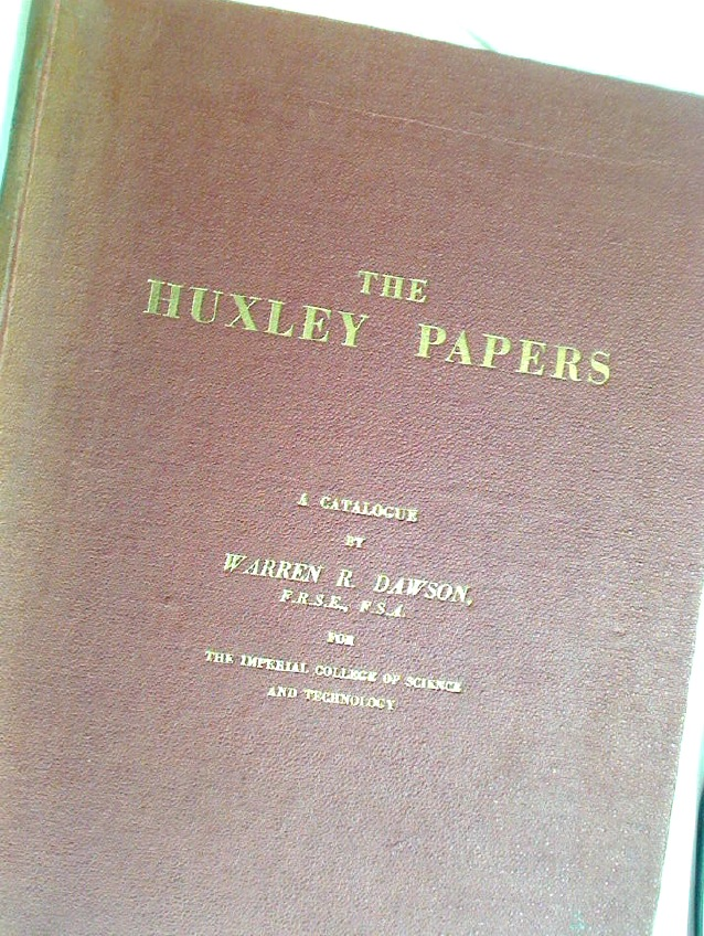 The Huxley Papers: A Descriptive Catalogue of the Correspondence, Manuscripts and Miscellaneous Papers of the Rt. Hon. Thomas Henry Huxley, preserved in the Imperial College of Science and Technology, London.