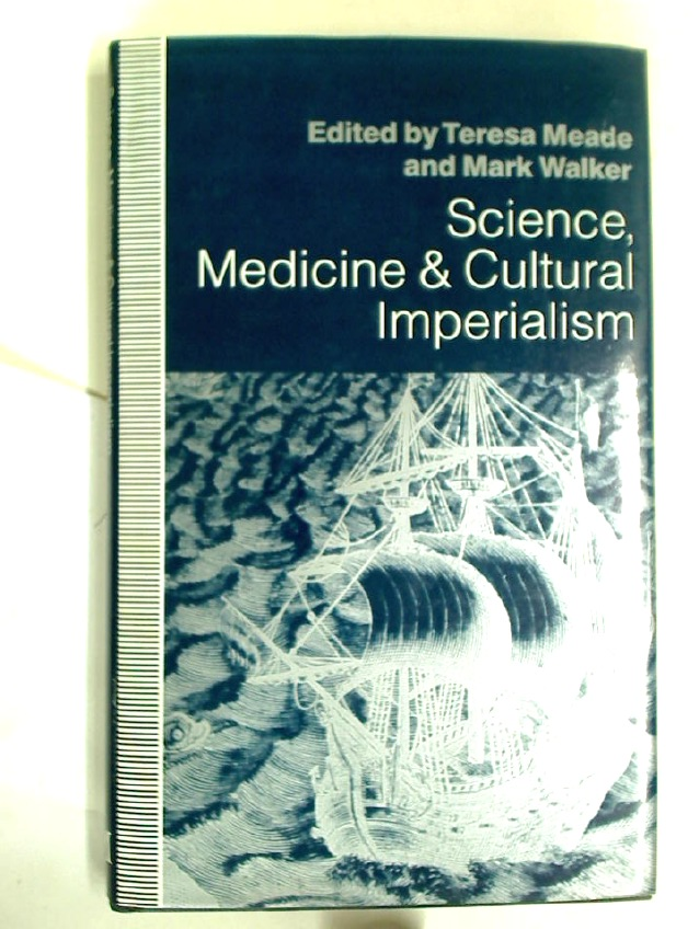Science, Medicine and Cultural Imperialism.