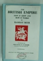 The British Empire: How it Grew and How it Works. With an IntroductionbBy Sir Samuel Turner.