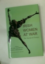 Irish Women at War. The Twentieth Century.