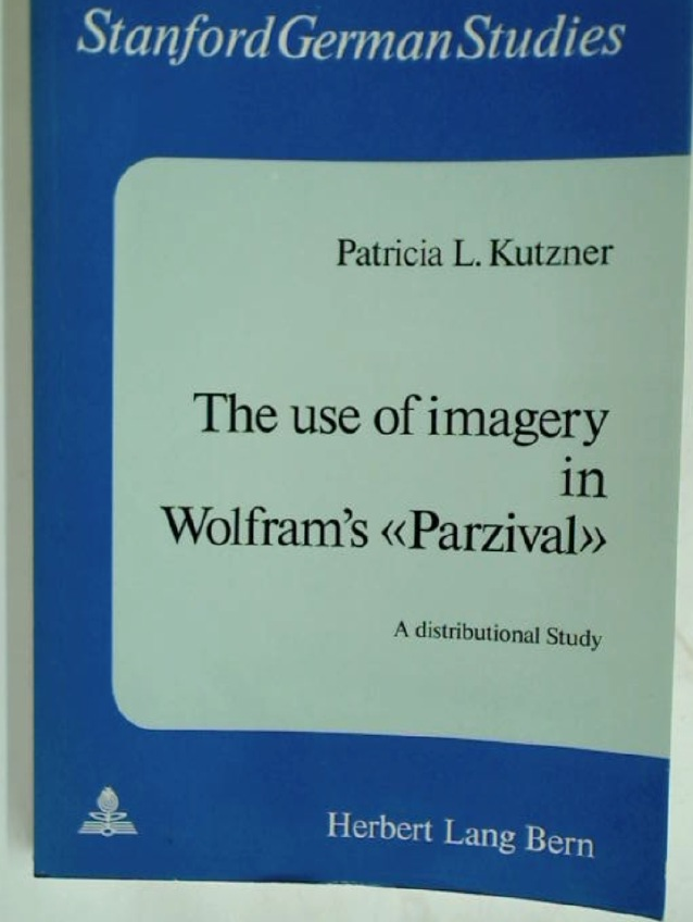 The Use of Imagery in Wolfram's Parzival: A Distributional Study.