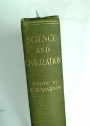 Science and Civilization. Essays Arranged and Edited by F S Marvin.
