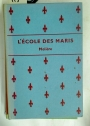 L'École des Maris. Edited, with an introduction and notes, by Peter Nurse.