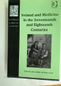 Ireland and Medicine in the Seventeenth and Eighteenth Centuries.