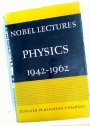 Nobel Lectures in Physics 1942 - 1962.