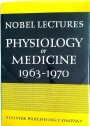 Nobel Lectures in Physiology or Medicine 1963 - 1970.