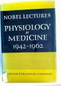 Nobel Lectures in Physiology or Medicine 1942 - 1962.