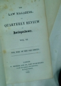 Law Magazine, or Quarterly Journal of Jurisprudence. Volume 11, or Volume 42 of the Old Series.