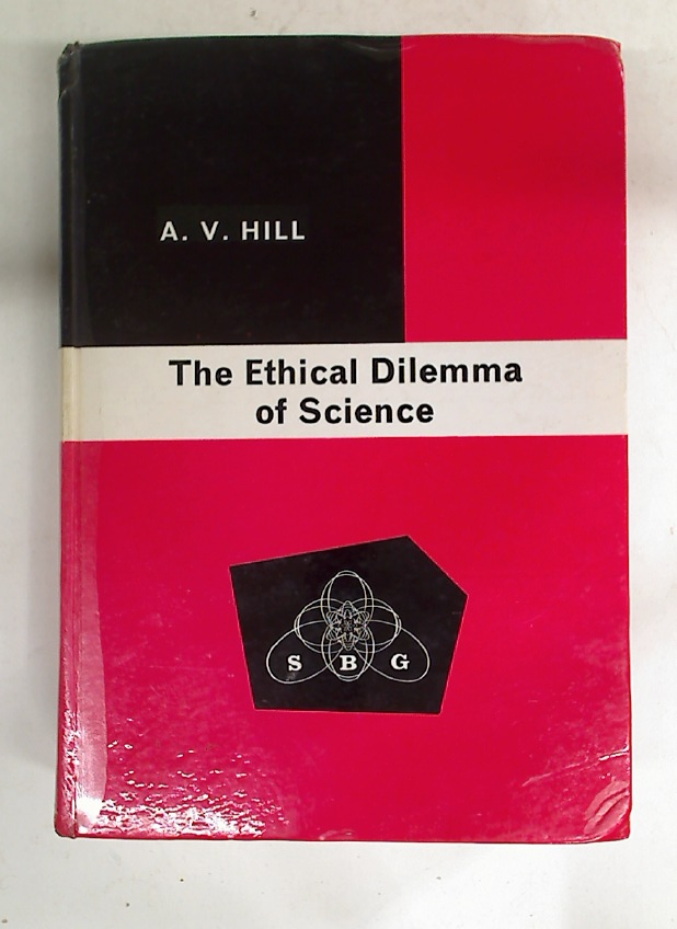 The Ethical Dilemma of Science.