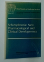 Schizophrenia: New Pharmacological and Clinical Developments.