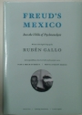 Freud's Mexico. Into the Wilds of Psychoanalysis.