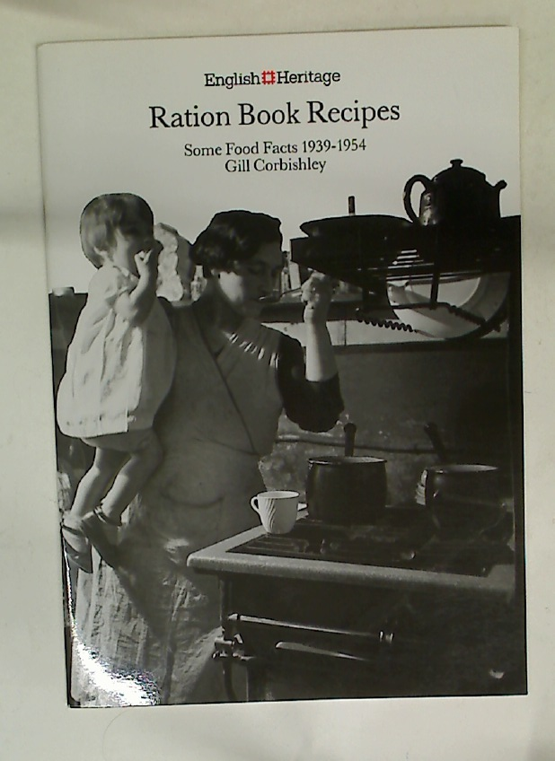 Ration Book Recipes. Some Food Facts 1939-1954.