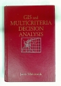 GIS and Multicriteria Decision Analysis.