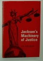 Jackson's Machinery of Justice.