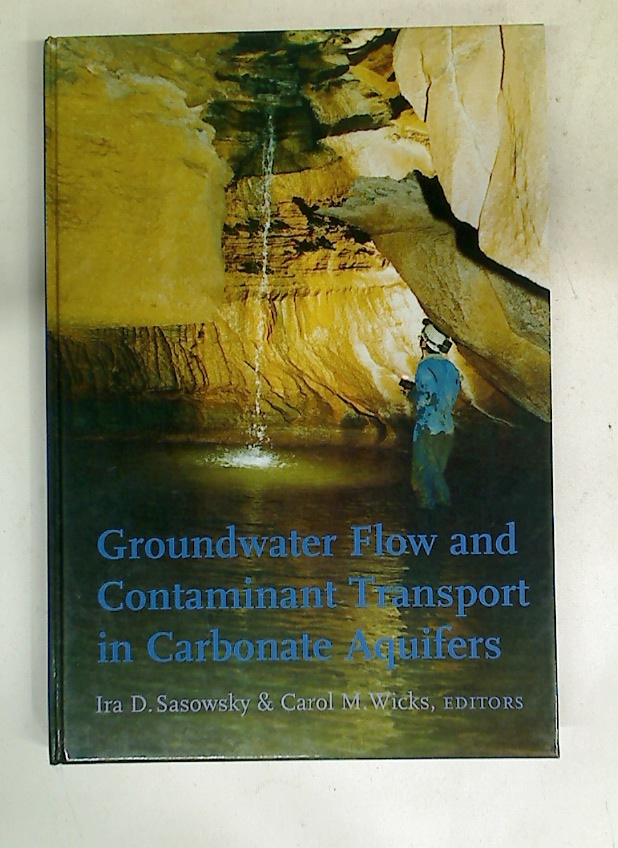Groundwater Flow and Contaminant Transport in Carbonate Aquifers.