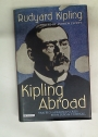 Kipling Abroad. Traffics and Discoveries from Burma to Brazil.