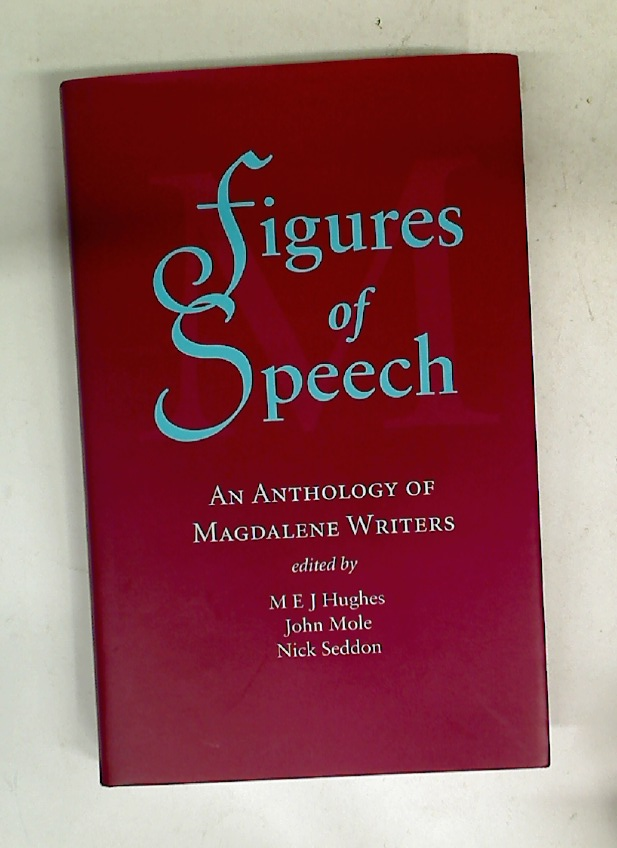 Figures of Speech. An Anthology of Magdalene Writers.